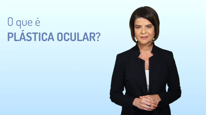 O que é Plástica Ocular